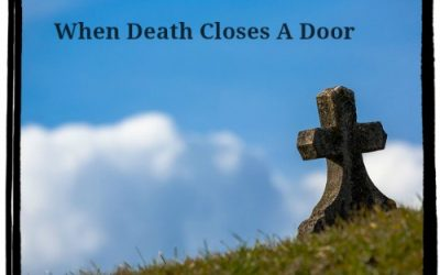 When Death Closes a Door