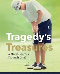 Tragedy's Treasures, A Mom's Journey Through Grief, is Born!
