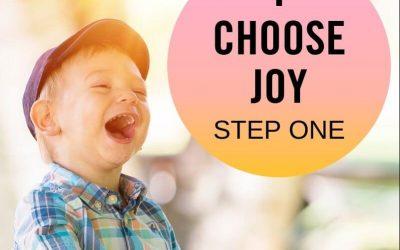 I Choose Joy…First Step