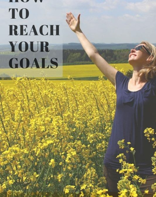6 Simple Steps to Reach Your Goals